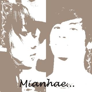 Mianhae